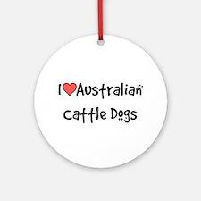I heart Australian Cattle Dogs Ornament (Round)