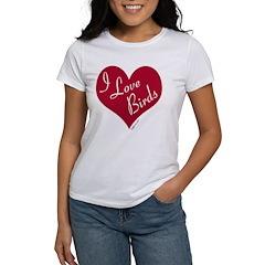 I Love Birds Women's T-Shirt