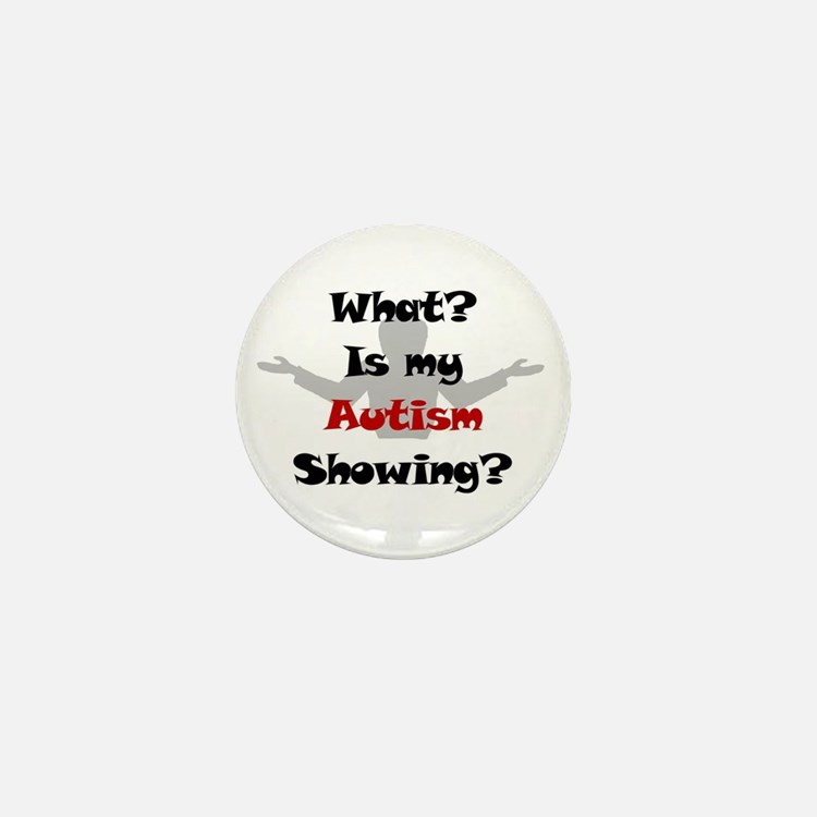 What? Austim Mini Button