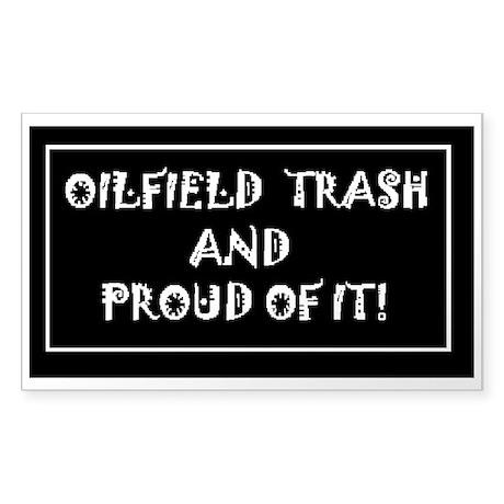 Oilfield Trash Sticker (Rectangle)