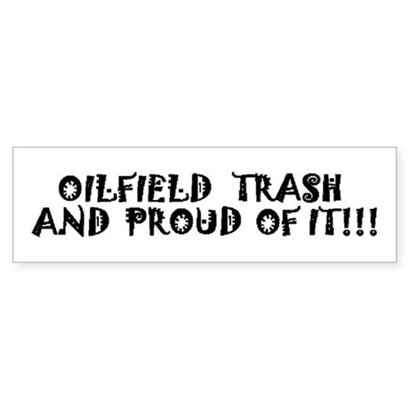 Oilfield Trash Sticker (Bumper)