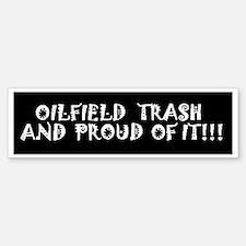 Oilfield Trash Bumper Bumper Sticker