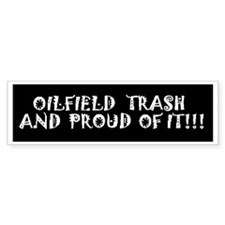 Oilfield Trash Bumper Sticker