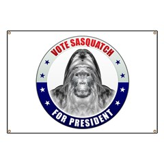 Sasquatch For President Banner