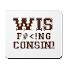 Wis-effing-consin! Mousepad