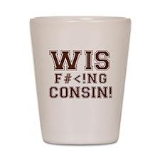 Wis-effing-consin! Shot Glass
