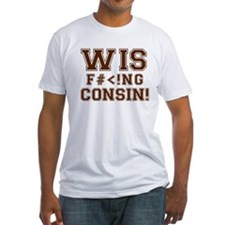 Wis-effing-consin! Fitted T-Shirt
