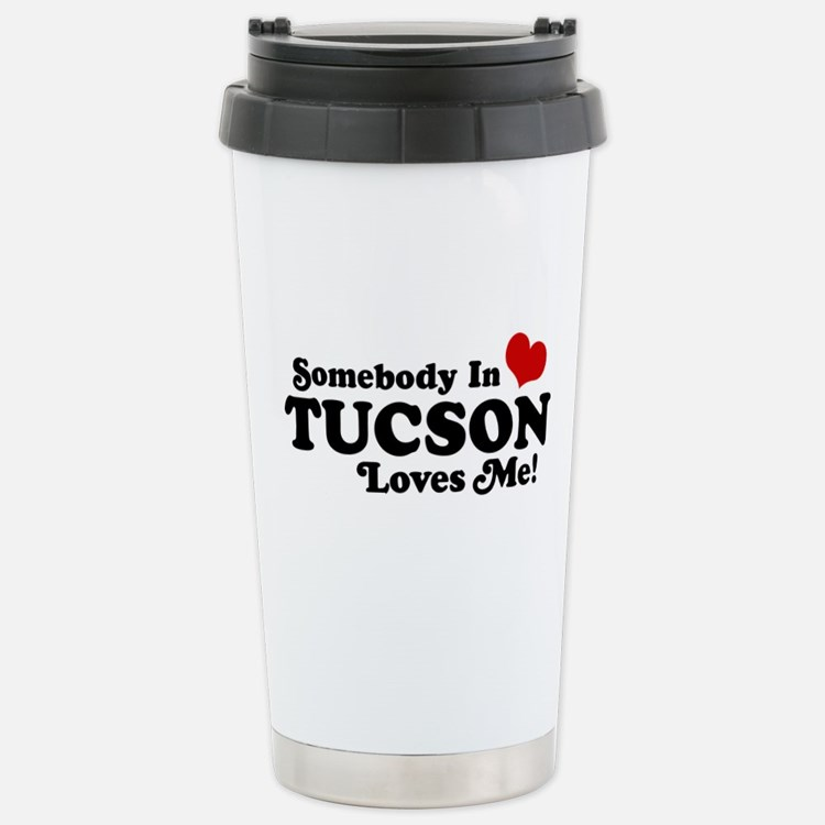 Somebody In Tucson Loves Me Travel Mug