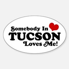 Somebody In Tucson Loves Me Decal