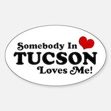Somebody In Tucson Loves Me Sticker (Oval)