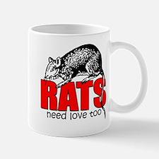 """""""Rats Need Love Too"""" Mug"""