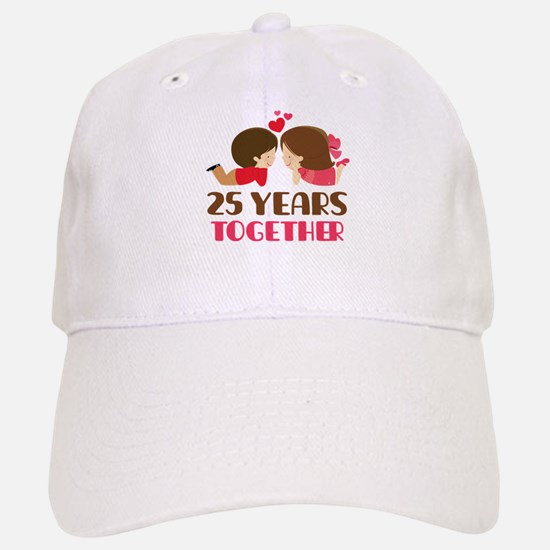 25 Years Together Anniversary Baseball Baseball Cap