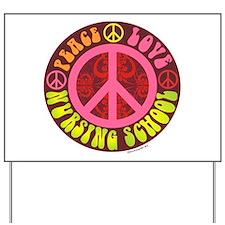 Peace, Love, Nursing School Yard Sign