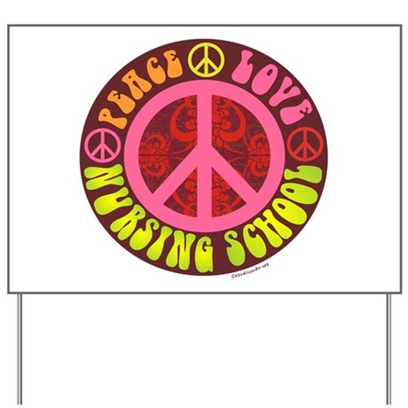 Peace, Love, Nursing School Yard Sign