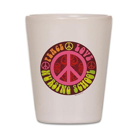 Peace, Love, Nursing School Shot Glass