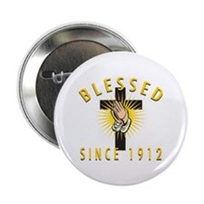 "Blessed Since 1912 2.25"" Button (10 pack)"