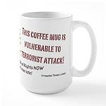 Large Mug Vulnerable to Terrorists!