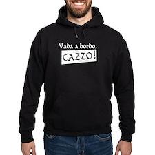 Vada a bordo, CAZZO! Hoody