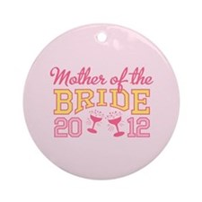 Mother Bride Champage 2012 Ornament (Round)