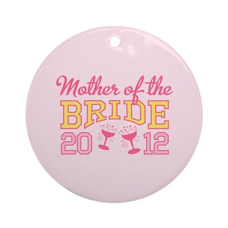 Mother Bride Champage 2012 Ornament (Round)