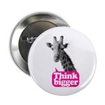 "Giraffe - Think bigger 2.25"" Button"