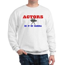 Actors Do It Sweatshirt