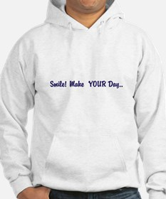 Women's Hoody ~ Smile Make Your Day
