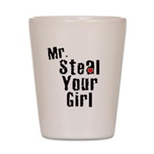 Mr. Steal Your Girl Shot Glass
