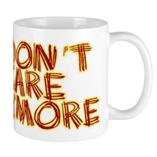 I Don't Care Anymore Small Mugs