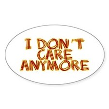 I Don't Care Anymore Decal