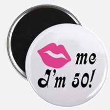 Kiss Me I'm 50 Birthday Magnet