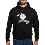Don't Judge Me Hoodie (dark)