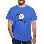 Don't Judge Me Dark T-Shirt