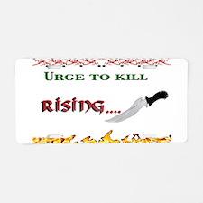 Urge to kill. Aluminum License Plate