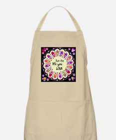 Live the life you love Apron