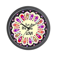 Live the life you love Wall Clock