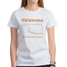 Oklahoma: Like The Play, Only No Singing Tee