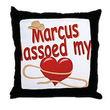 Marcus Lassoed My Heart Throw Pillow