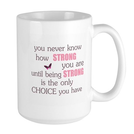 Never Know How Strong Large Mug