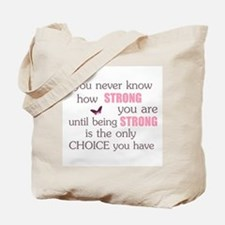 Never Know How Strong Tote Bag