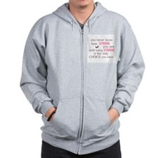 Never Know How Strong Zip Hoodie