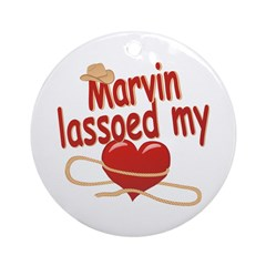Marvin Lassoed My Heart Ornament (Round)