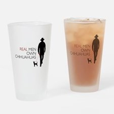 Real Men Own Chihuahuas Drinking Glass