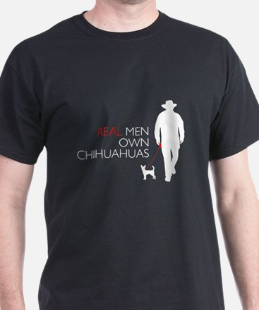 Real Men Own Chihuahuas T-Shirt
