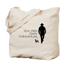 Real Men Own Chihuahuas Tote Bag