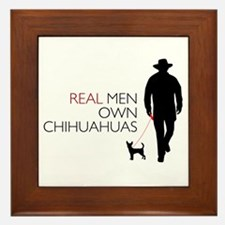 Real Men Own Chihuahuas Framed Tile