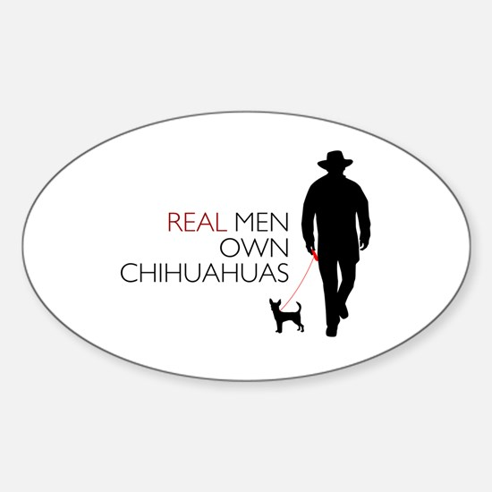 Real Men Own Chihuahuas Sticker (Oval)