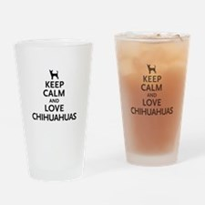 Keep Calm Chihuahuas Drinking Glass