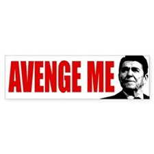 Avenge Ronald Reagan! - Bumper Stickers