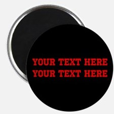 Your 2 Lines of Text in Red on Black Backgr Magnet